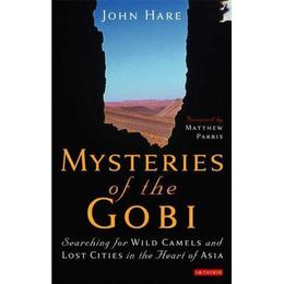 Mysteries of the Gobi: Searching for Wild Camels and Lost Cities in the Heart of Asia (Inbunden, 2008)