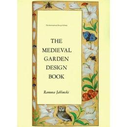 Medieval Garden Design Book (International Design Library)