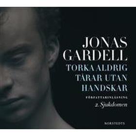 Torka aldrig tårar utan handskar: 2. Sjukdomen (Ljudbok nedladdning, 2013)