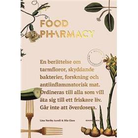 Food pharmacy: en berättelse om tarmfloror, snälla bakterier, forskning och antiinflammatorisk mat (Inbunden, 2016)