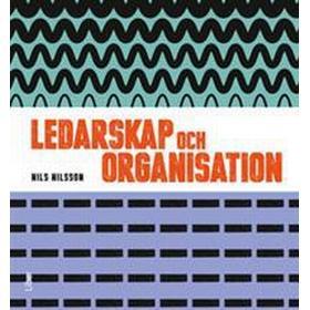 Ledarskap och organisation, Fakta och övningar (Häftad, 2015)