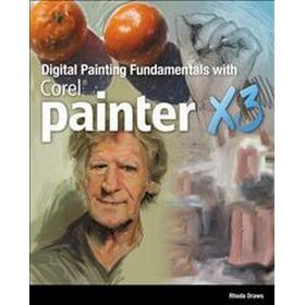 Digital Painting Fundamentals With Corel Painter X3 (Pocket, 2013)