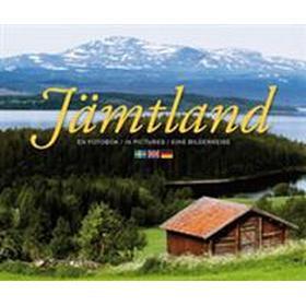 Jämtland: en fotobok = in pictures = eine Bilderreise (Inbunden, 2010)