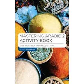 Mastering Arabic 2 Activity Book (Häftad, 2016)