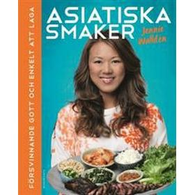 Asiatiska smaker: försvinnande gott och enkelt att laga (Inbunden, 2015)