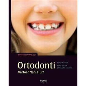Ortodonti varför, när, hur?: Modern odontologi (Häftad, 2017)
