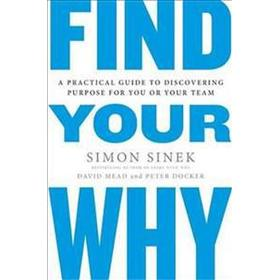 Find Your Why: A Practical Guide for Discovering Purpose for You and Your Team (Häftad, 2017)