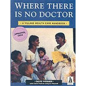 Where there is no doctor - village health care handbook (Pocket, 1993)
