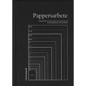 Pappersarbete: formandet av och föreställningar om kontorspapper som medium (Inbunden, 2016)