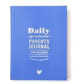 Dailygreatness Parents Journal: A Practical Guide for Raising Conscious Kids & Creating a Happy Home (Flexband, 2016)