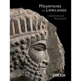 Mountains and Lowlands: Ancient Iran and Mesopotamia (Häftad, 2016)