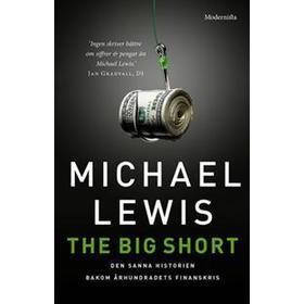 The Big Short: Den sanna historien bakom århundradets finanskris (E-bok, 2017)