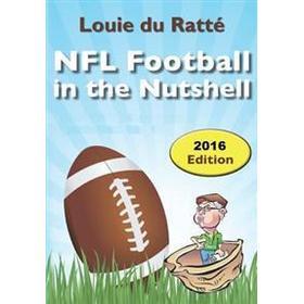 NFL Football in the Nutshell: (Written by the Nut) (Häftad, 2014)