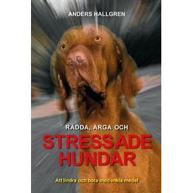 Rädda, arga och Stressade hundar (Häftad, 2017)