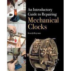 Introductory guide to repairing mechanical clocks (Inbunden, 2016)