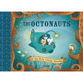 The Octonauts: & the Only Lonely Monster (Inbunden, 2006)