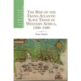 The Rise of the Trans-Atlantic Slave Trade in Western Africa, 1300 1589 (Häftad, 2013)