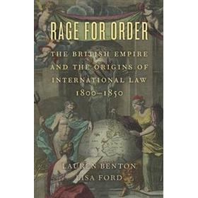 Rage for Order: The British Empire and the Origins of International Law, 1800-1850 (Inbunden, 2016)