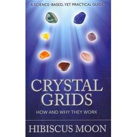 Crystal Grids: How and Why They Work: A Science-Based, Yet Practical Guide (Häftad, 2011)
