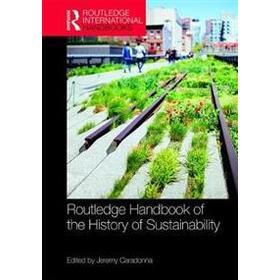 Routledge Handbook of the History of Sustainability (Inbunden, 2017)