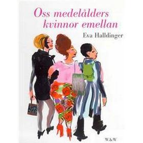 Oss medelålders kvinnor emellan (E-bok, 2013)