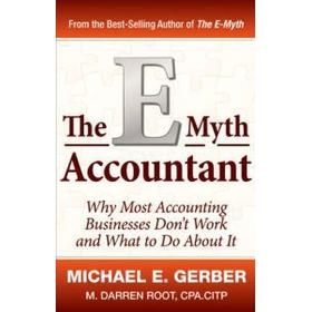 The E-Myth Accountant: Why Most Accounting Practices Don't Work and What to Do about It (Inbunden, 2011)