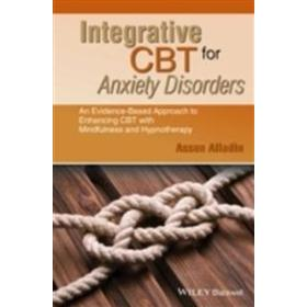 Integrative CBT for Anxiety Disorders: An Evidence-Based Approach to Enhancing Cognitive Behavioural Therapy with Mindfulness and Hypnotherapy (Häftad, 2015)