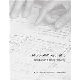 Microsoft-Project 2016 English: After the Successful Publication of My Book about the Basics of MS Project 2016 in Germany (Ranked Among the Top 50 of (Häftad, 2017)