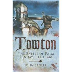 Towton: The Battle of Palm Sunday Field 1461 (Häftad, 2014)