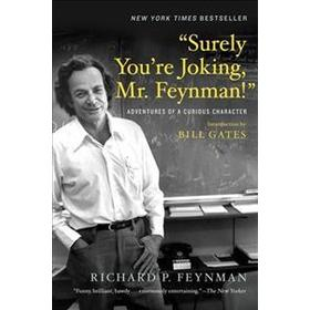 'Surely You're Joking, Mr. Feynman!': Adventures of a Curious Character (Häftad, 2018)