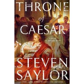 The Throne of Caesar: A Novel of Ancient Rome (Inbunden, 2018)
