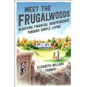 Meet the Frugalwoods (Inbunden, 2018)
