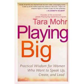 Playing Big: Practical Wisdom for Women Who Want to Speak Up, Create, and Lead (Häftad, 2015)