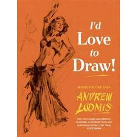 I'd Love to Draw! (Inbunden, 2014)