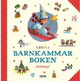 Lilla barnkammarboken: julsånger (Inbunden)