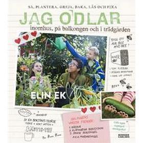 Jag odlar – inomhus, på balkongen och i trädgården (E-bok, 2019)