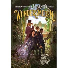 Nevermoor: Wundersmeden – Morrigan Crow & den hemliga kraften (E-bok, 2019)