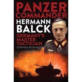 Panzer Commander Hermann Balck (Inbunden, 2019)