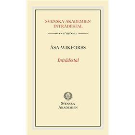 Inträdestal av Åsa Wikforss