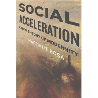 Social acceleration - a new theory of modernity (Pocket, 2015)