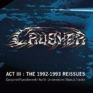 Crusher - The 1992-1993 Reissues