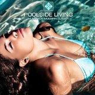 Various Artists - Poolside Living (Music For Modern Luxury)