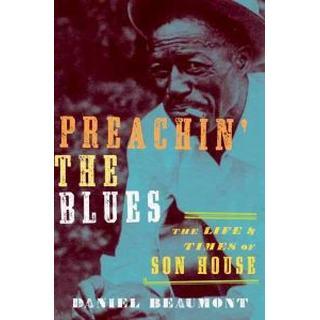 Preachin' the Blues (Inbunden, 2011)