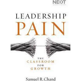 Leadership Pain: The Classroom for Growth (Inbunden, 2015)