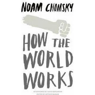 How the World Works (Häftad, 2011)