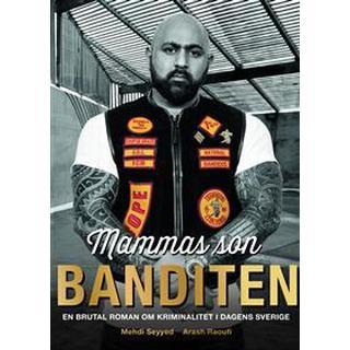 Mammas son banditen: en brutal roman om kriminalitet i dagens Sverige (Inbunden, 2016)