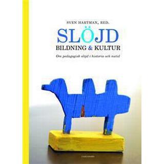 Slöjd, bildning och kultur: om pedagogisk slöjd i historia och nutid (HalvKlotband, 2014)