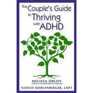 The Couple's Guide to Thriving With ADHD (Pocket, 2014)