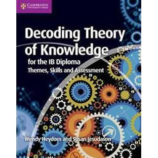 Decoding Theory of Knowledge for the IB Diploma (Pocket, 2013)