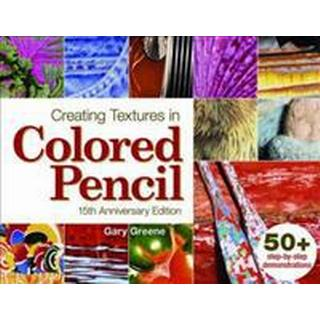 Creating Textures in Colored Pencil (Pocket, 2011)